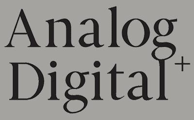 Analog + Digital